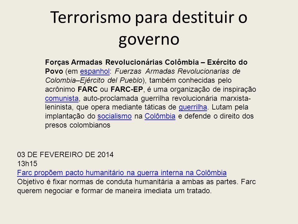Terrorismo para destituir o governo