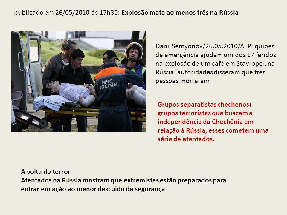 publicado em 26/05/2010 às 17h30: Explosão mata ao menos três na Rússia