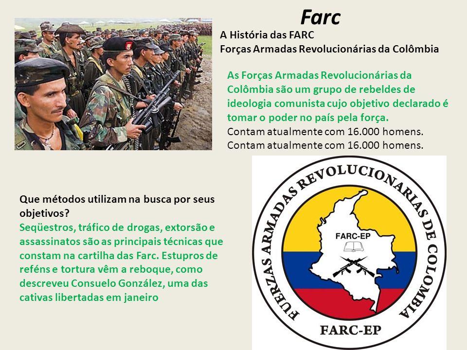 Farc A História das FARC Forças Armadas Revolucionárias da Colômbia