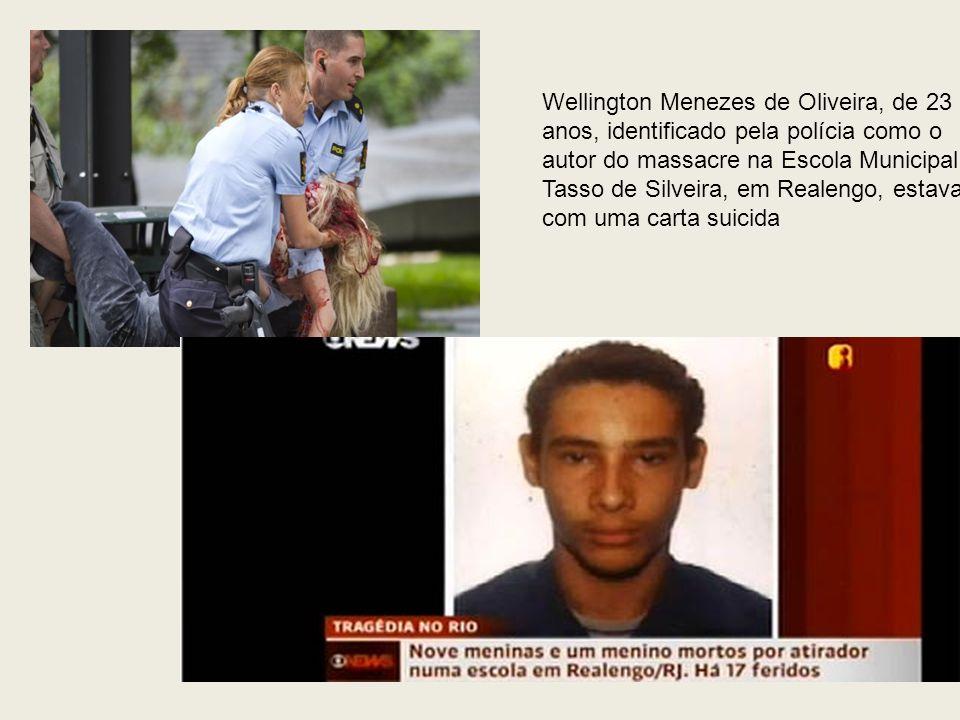 Wellington Menezes de Oliveira, de 23 anos, identificado pela polícia como o autor do massacre na Escola Municipal Tasso de Silveira, em Realengo, estava com uma carta suicida