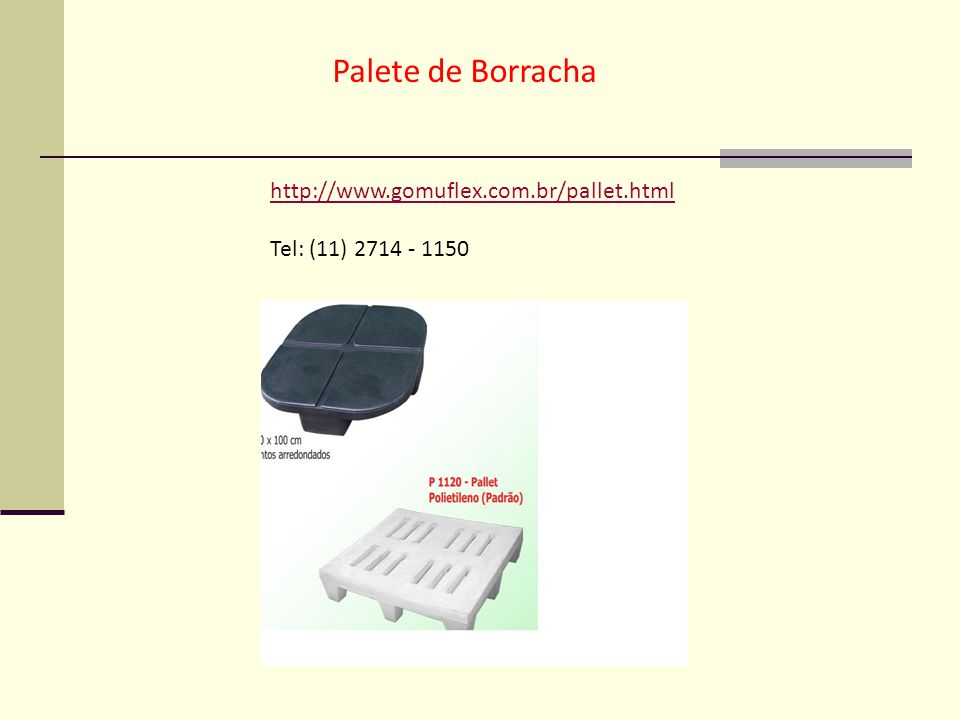 Palete de Borracha http://www.gomuflex.com.br/pallet.html