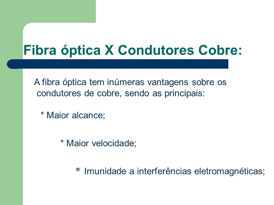 Fibra óptica X Condutores Cobre: