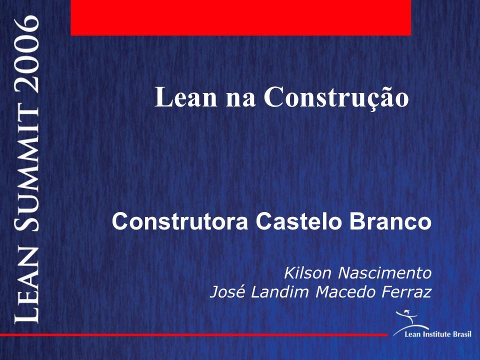 Lean na Construção Construtora Castelo Branco Kilson Nascimento