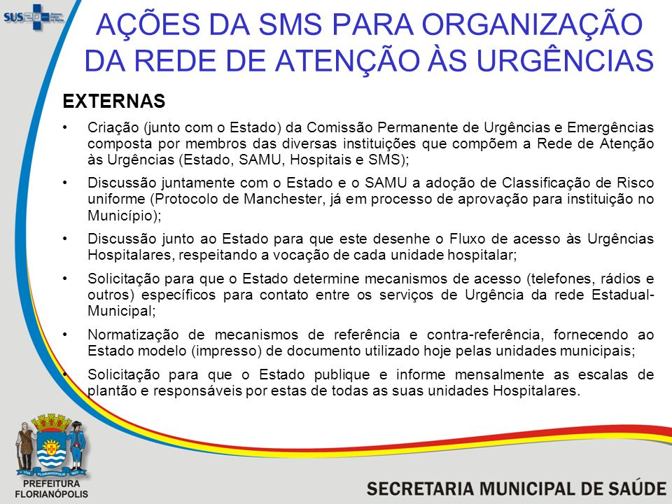 AÇÕES DA SMS PARA ORGANIZAÇÃO DA REDE DE ATENÇÃO ÀS URGÊNCIAS