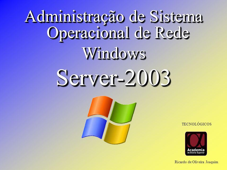 Server-2003 Administração de Sistema Operacional de Rede Windows