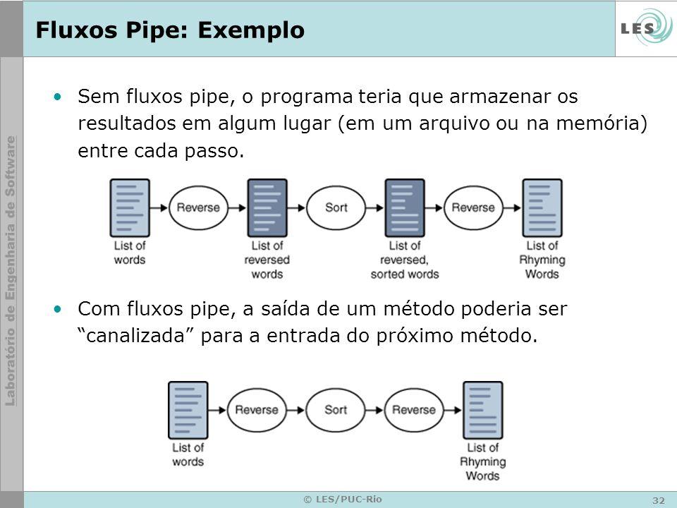 Fluxos Pipe: Exemplo Sem fluxos pipe, o programa teria que armazenar os resultados em algum lugar (em um arquivo ou na memória) entre cada passo.
