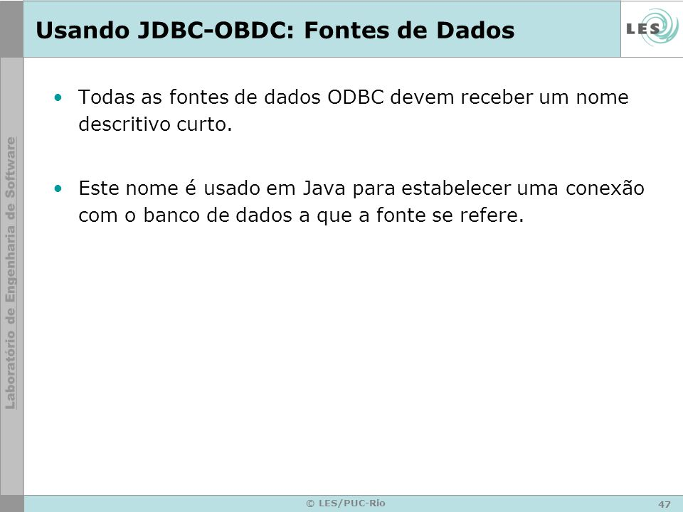 Usando JDBC-OBDC: Fontes de Dados