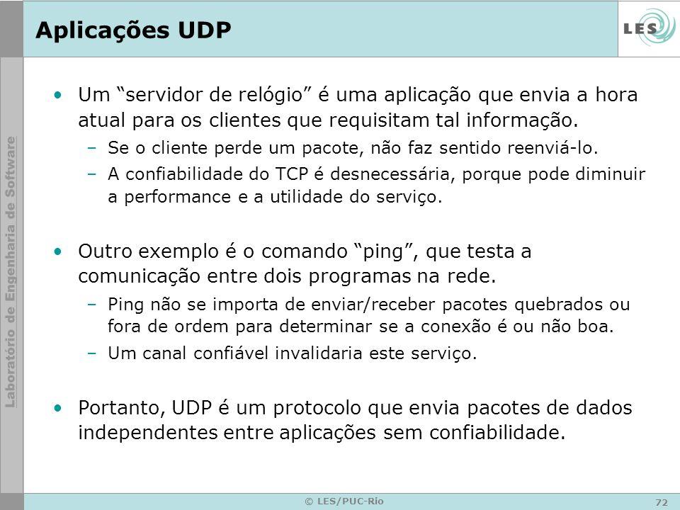Aplicações UDP Um servidor de relógio é uma aplicação que envia a hora atual para os clientes que requisitam tal informação.