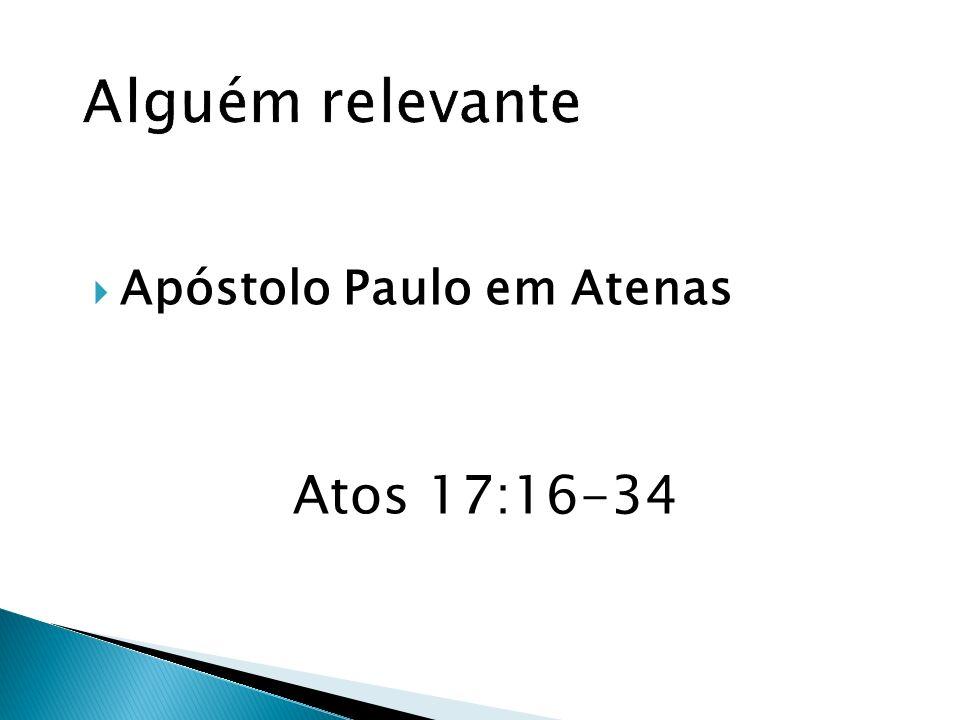 Alguém relevante Apóstolo Paulo em Atenas Atos 17:16-34