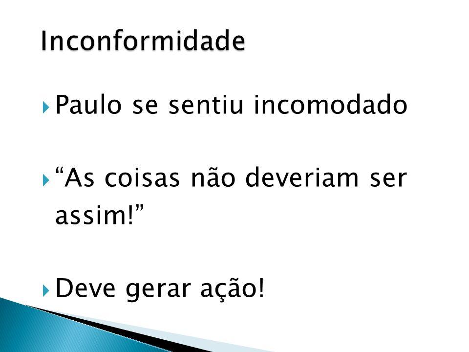 Inconformidade Paulo se sentiu incomodado