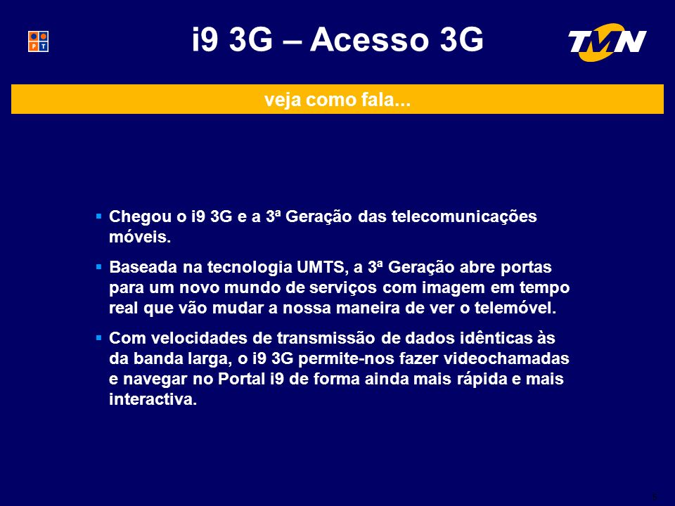 veja como fala... Chegou o i9 3G e a 3ª Geração das telecomunicações móveis.