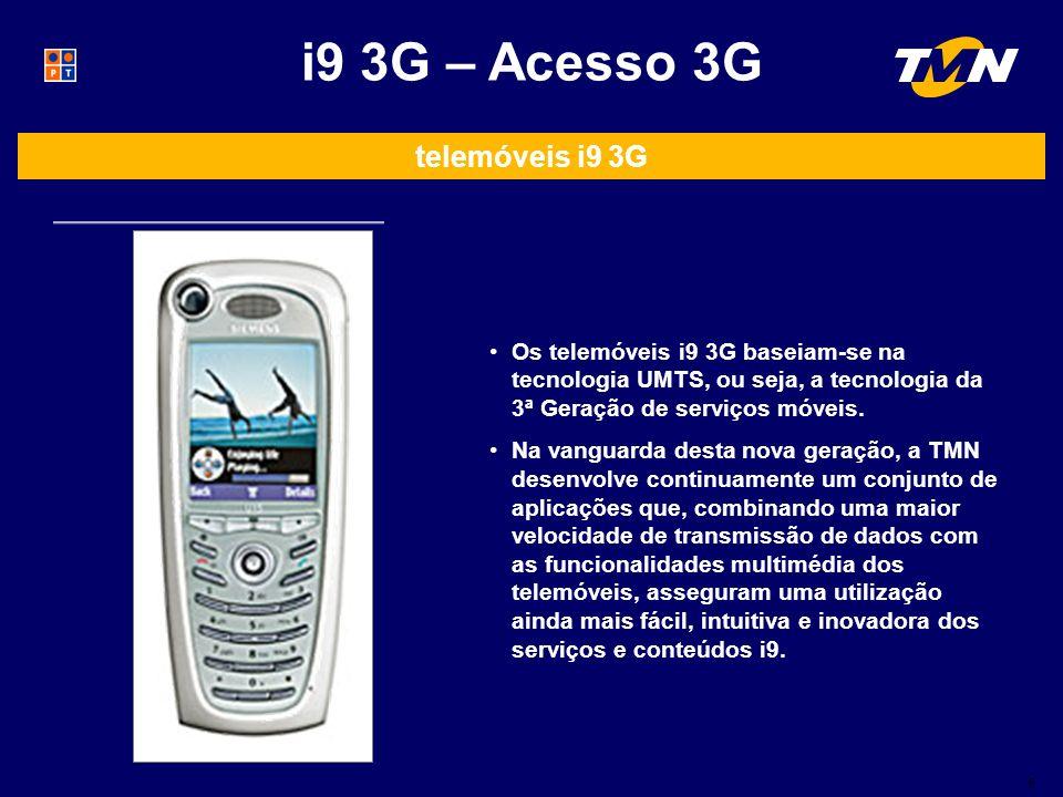 telemóveis i9 3G Os telemóveis i9 3G baseiam-se na tecnologia UMTS, ou seja, a tecnologia da 3ª Geração de serviços móveis.