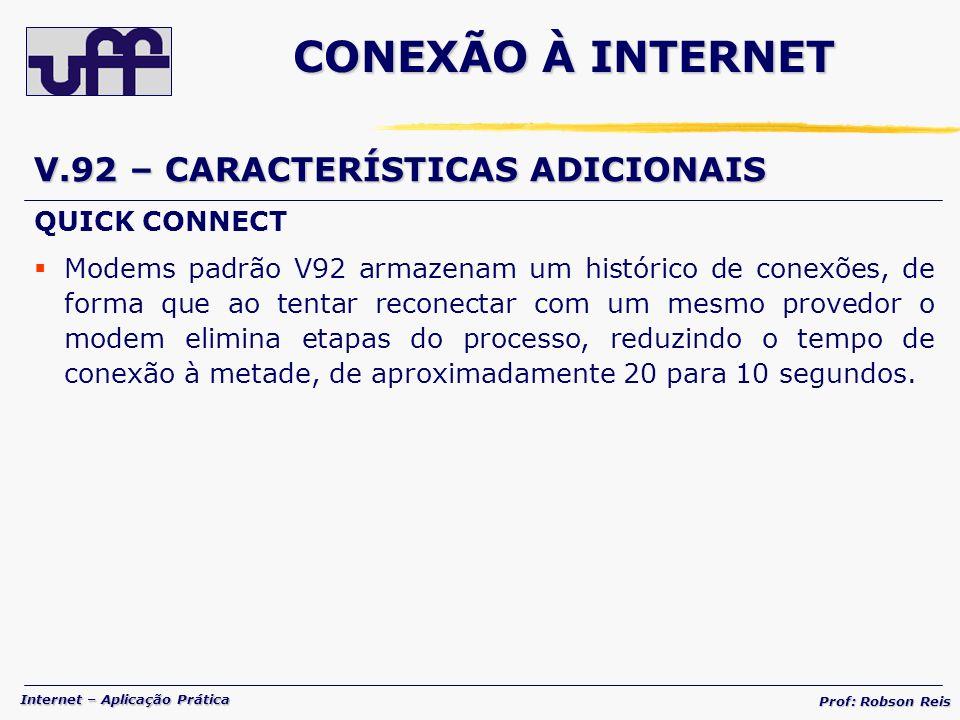 CONEXÃO À INTERNET V.92 – CARACTERÍSTICAS ADICIONAIS QUICK CONNECT