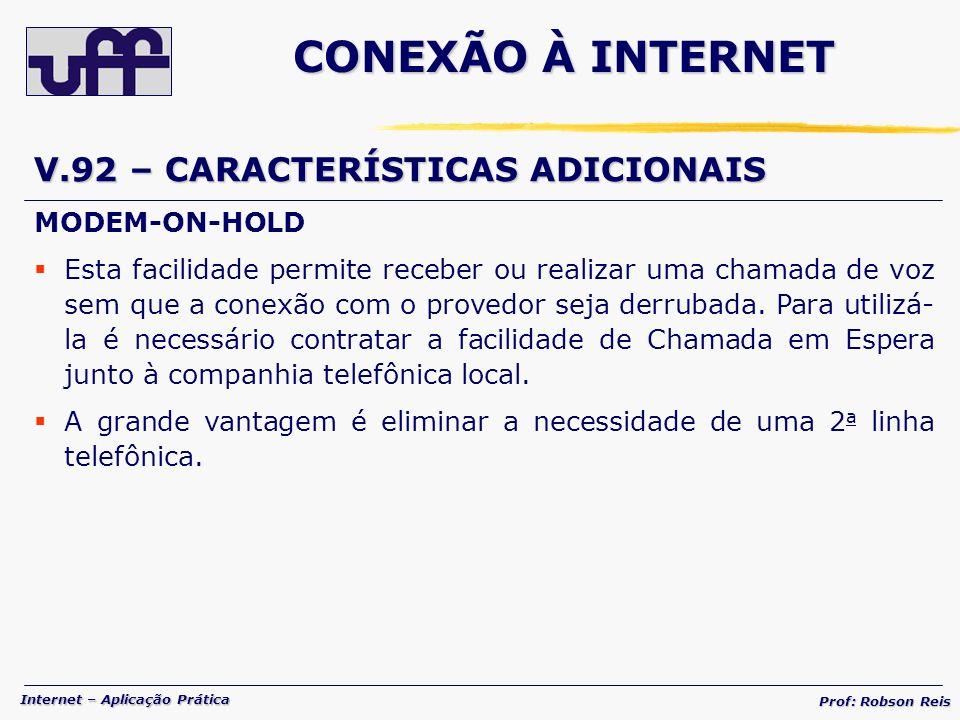 CONEXÃO À INTERNET V.92 – CARACTERÍSTICAS ADICIONAIS MODEM-ON-HOLD