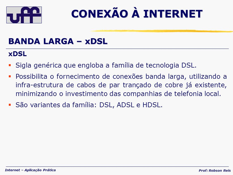 CONEXÃO À INTERNET BANDA LARGA – xDSL xDSL