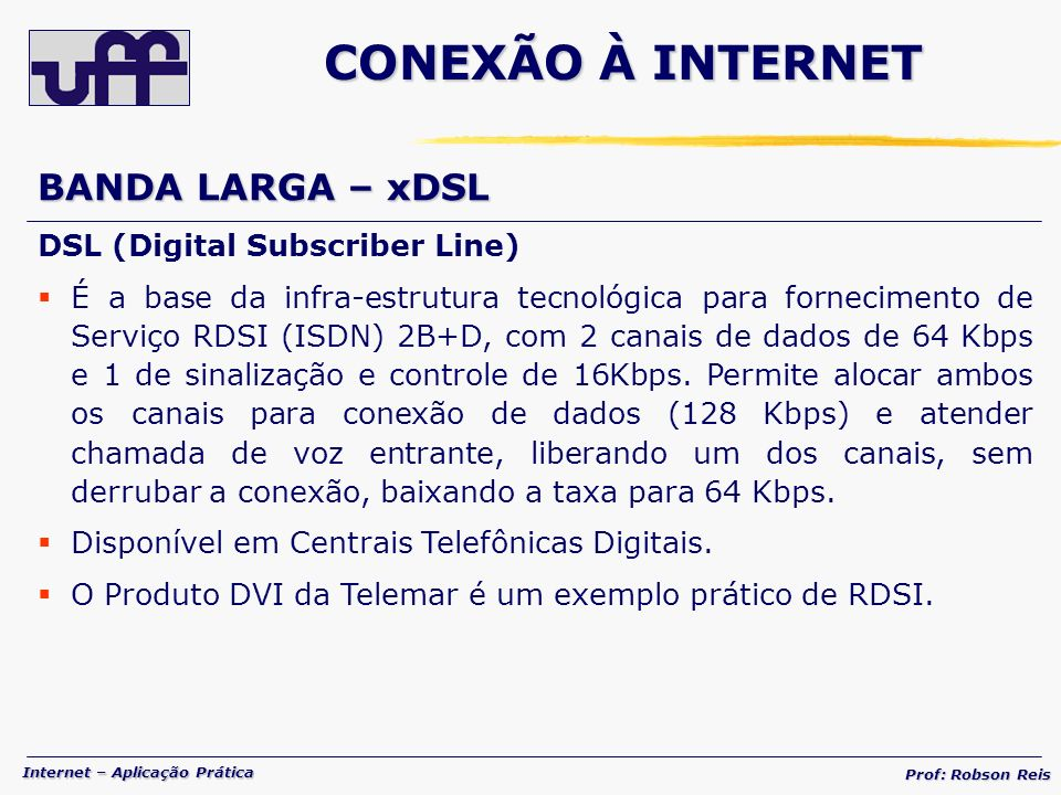 CONEXÃO À INTERNET BANDA LARGA – xDSL DSL (Digital Subscriber Line)
