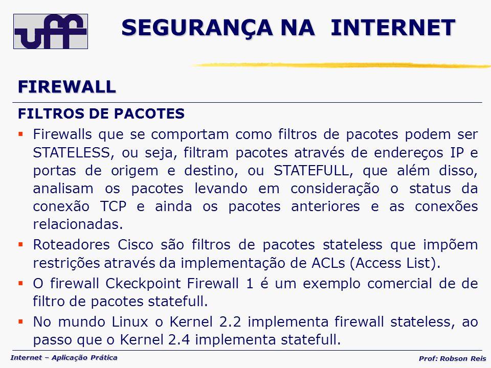 SEGURANÇA NA INTERNET FIREWALL FILTROS DE PACOTES