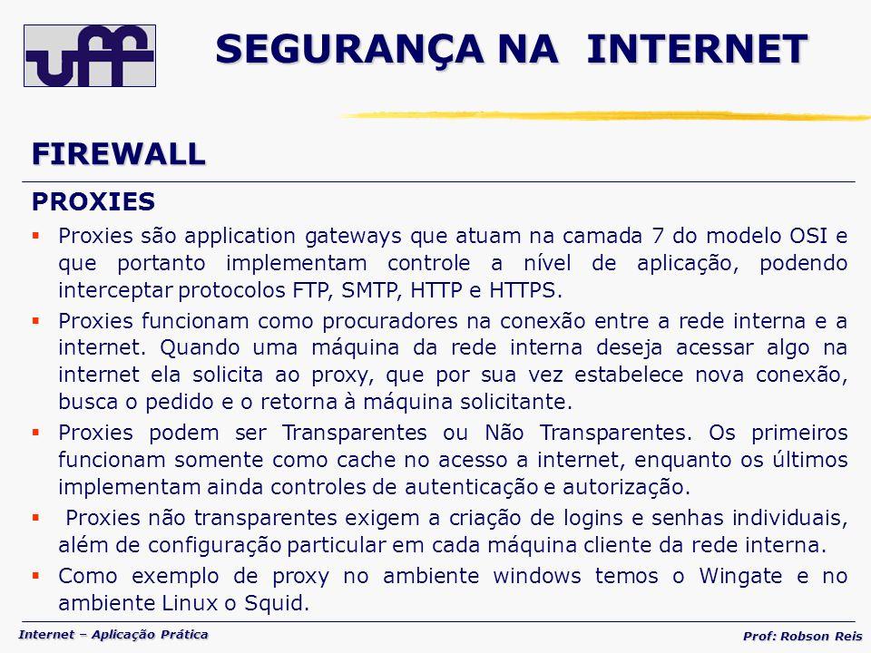 SEGURANÇA NA INTERNET FIREWALL PROXIES