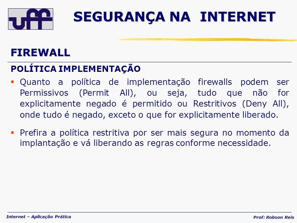 SEGURANÇA NA INTERNET FIREWALL POLÍTICA IMPLEMENTAÇÃO