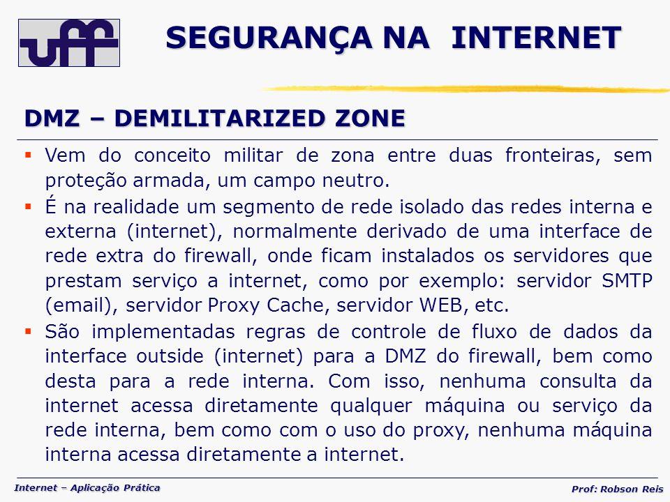 SEGURANÇA NA INTERNET DMZ – DEMILITARIZED ZONE