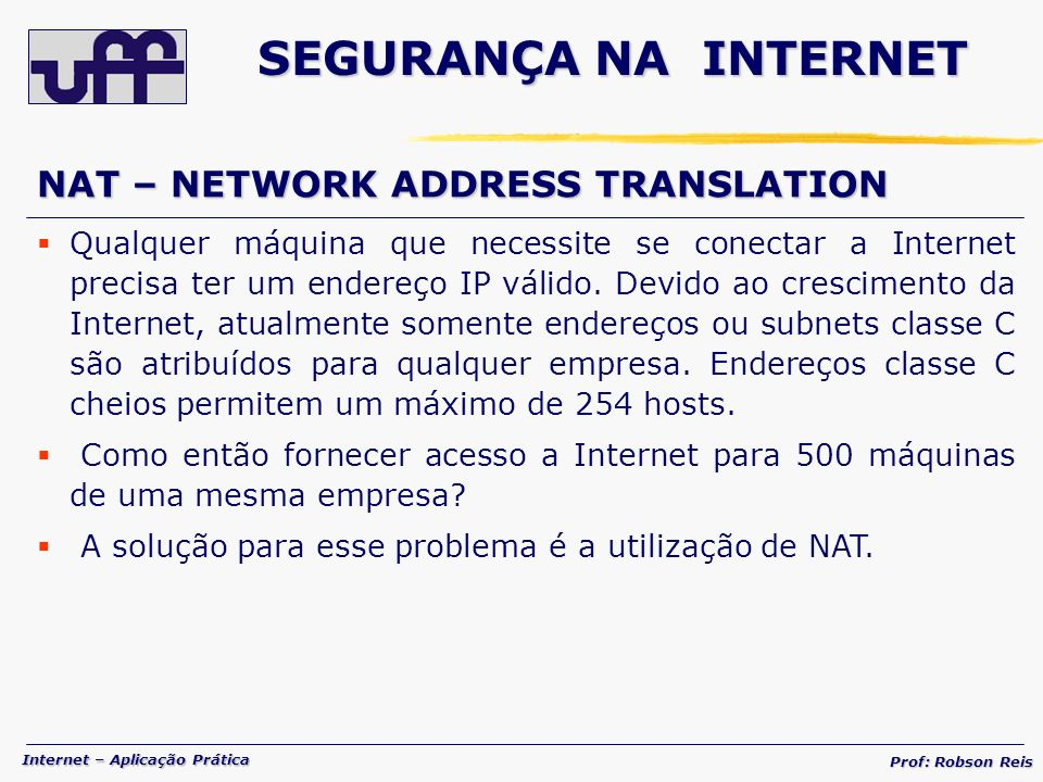 SEGURANÇA NA INTERNET NAT – NETWORK ADDRESS TRANSLATION