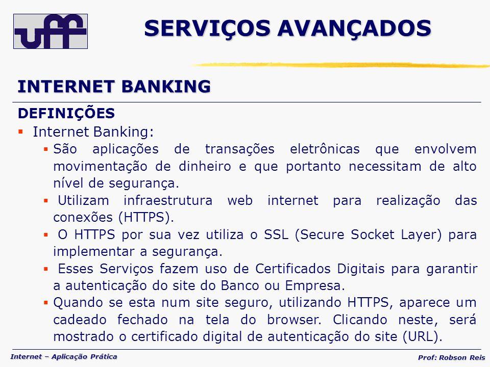 SERVIÇOS AVANÇADOS INTERNET BANKING DEFINIÇÕES Internet Banking: