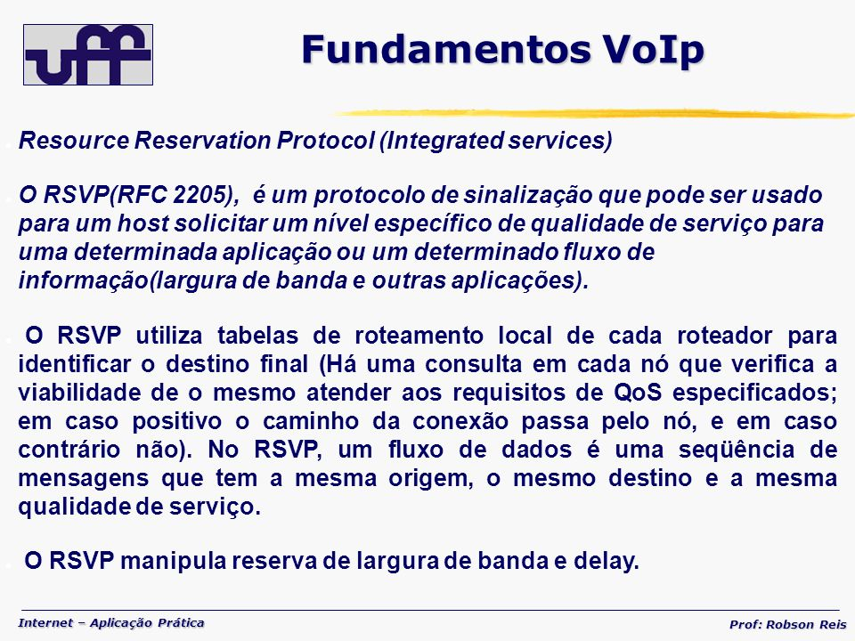 Fundamentos VoIp Resource Reservation Protocol (Integrated services)