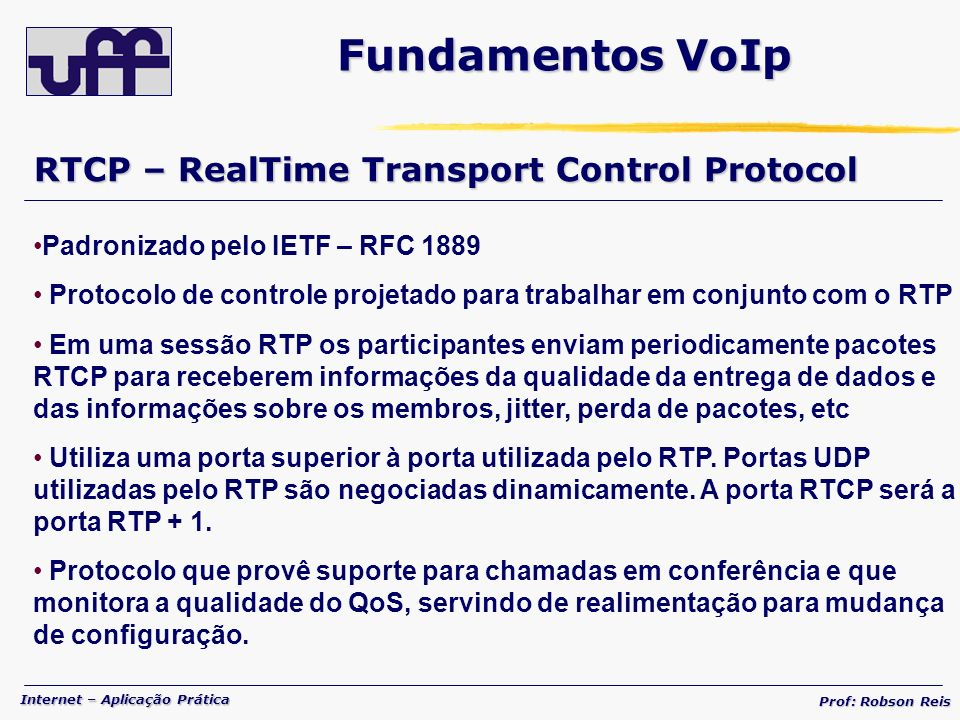 Fundamentos VoIp RTCP – RealTime Transport Control Protocol