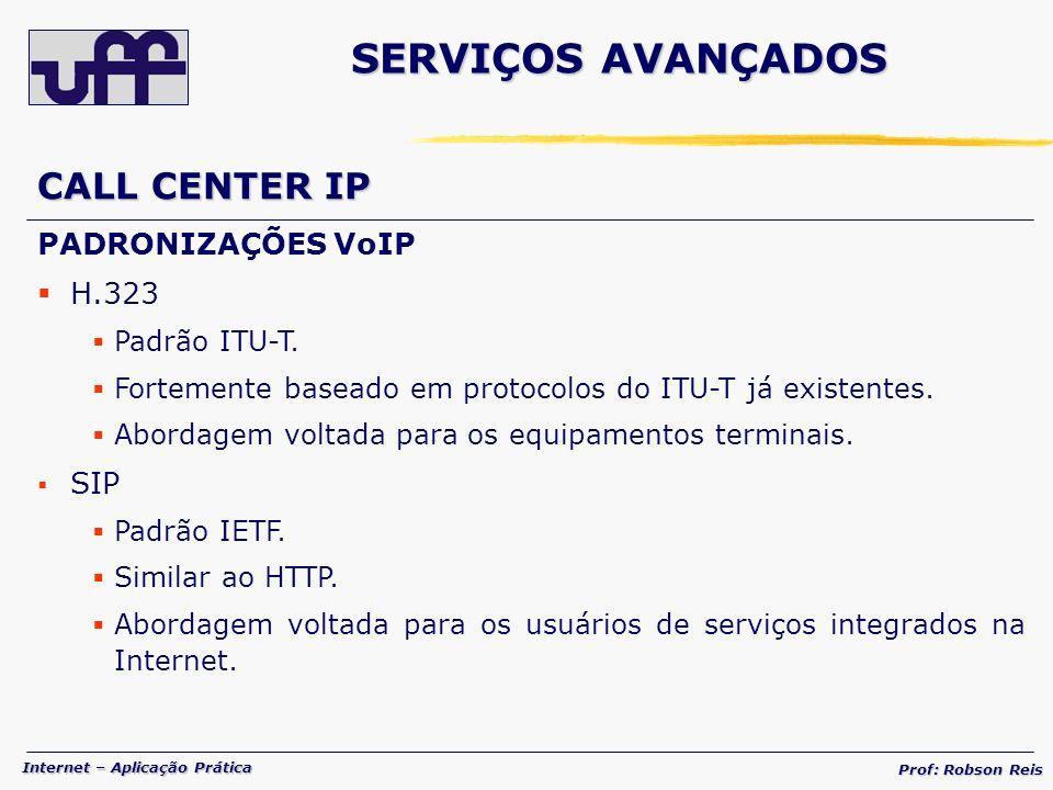 SERVIÇOS AVANÇADOS CALL CENTER IP PADRONIZAÇÕES VoIP H.323 SIP