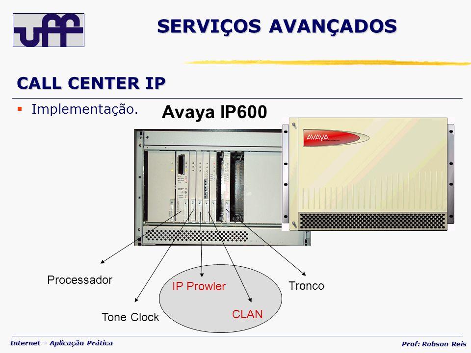 SERVIÇOS AVANÇADOS Avaya IP600 CALL CENTER IP Implementação.