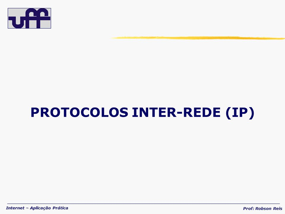 PROTOCOLOS INTER-REDE (IP)