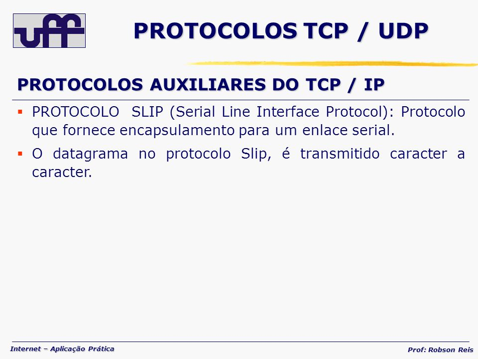 PROTOCOLOS TCP / UDP PROTOCOLOS AUXILIARES DO TCP / IP