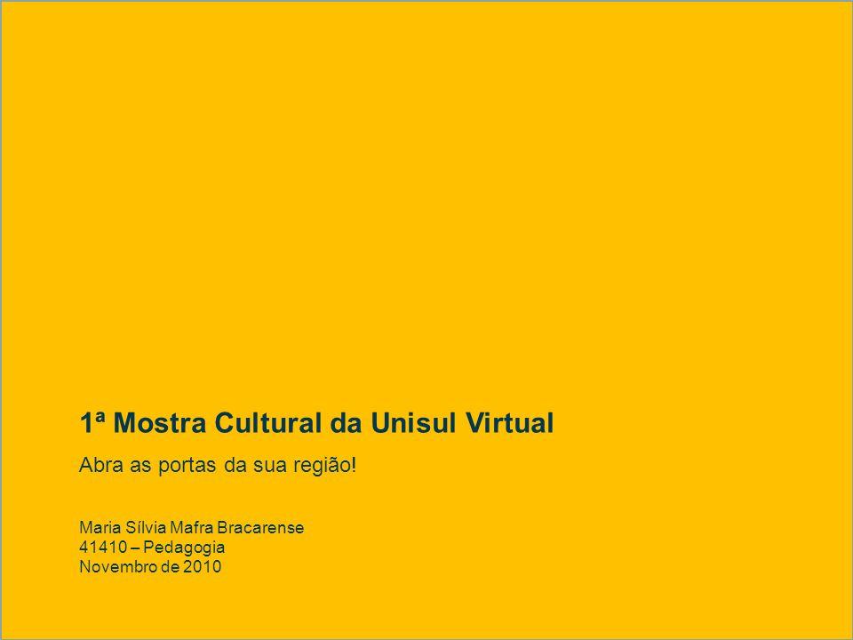 1ª Mostra Cultural da Unisul Virtual