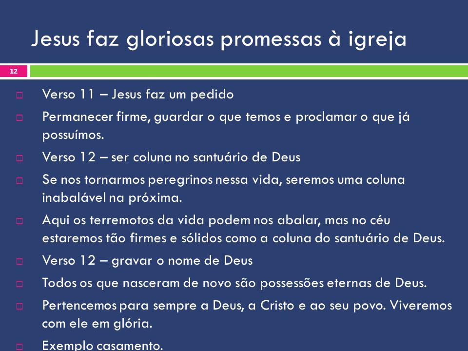Jesus faz gloriosas promessas à igreja