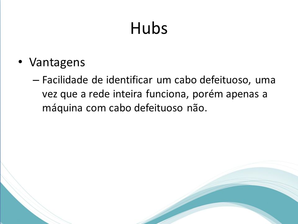 Hubs Vantagens.