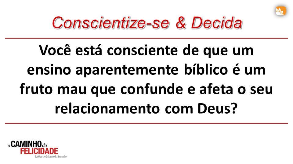 Conscientize-se & Decida