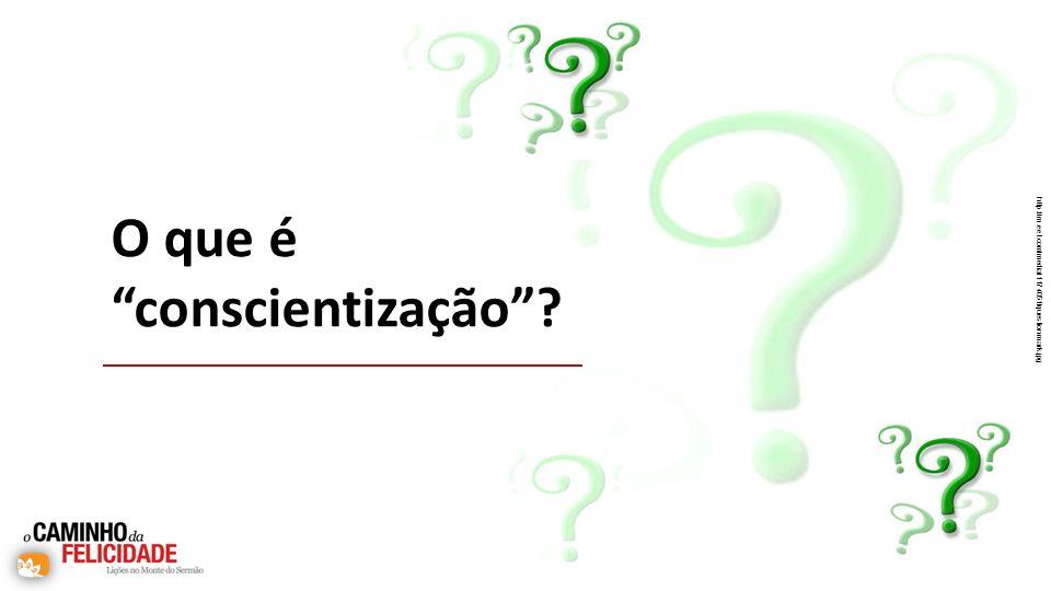 O que é conscientização