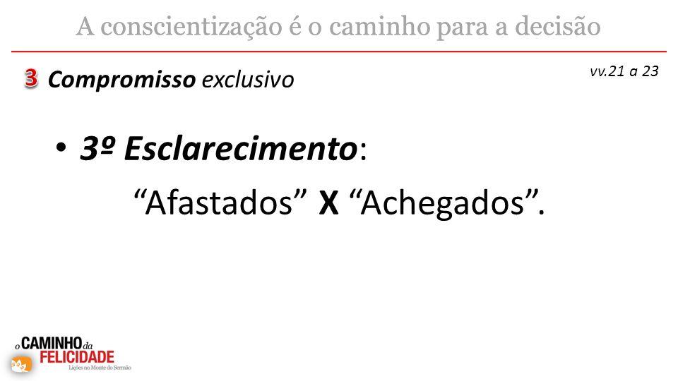 Afastados X Achegados .