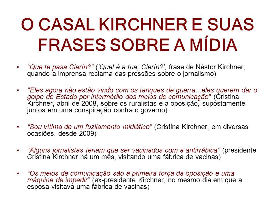 O CASAL KIRCHNER E SUAS FRASES SOBRE A MÍDIA
