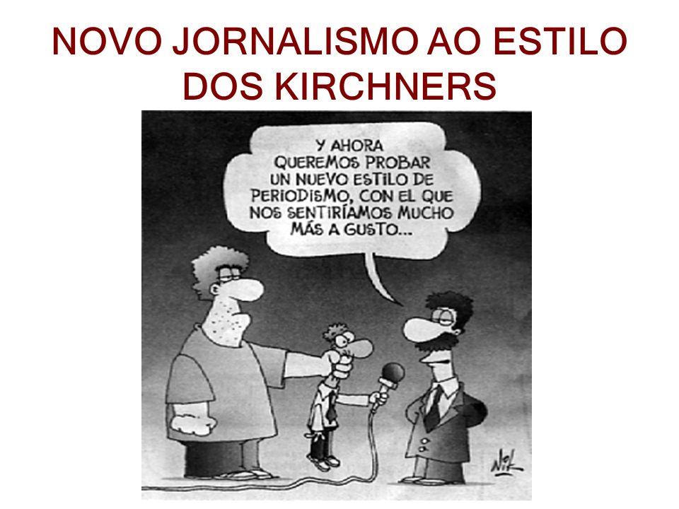 NOVO JORNALISMO AO ESTILO DOS KIRCHNERS