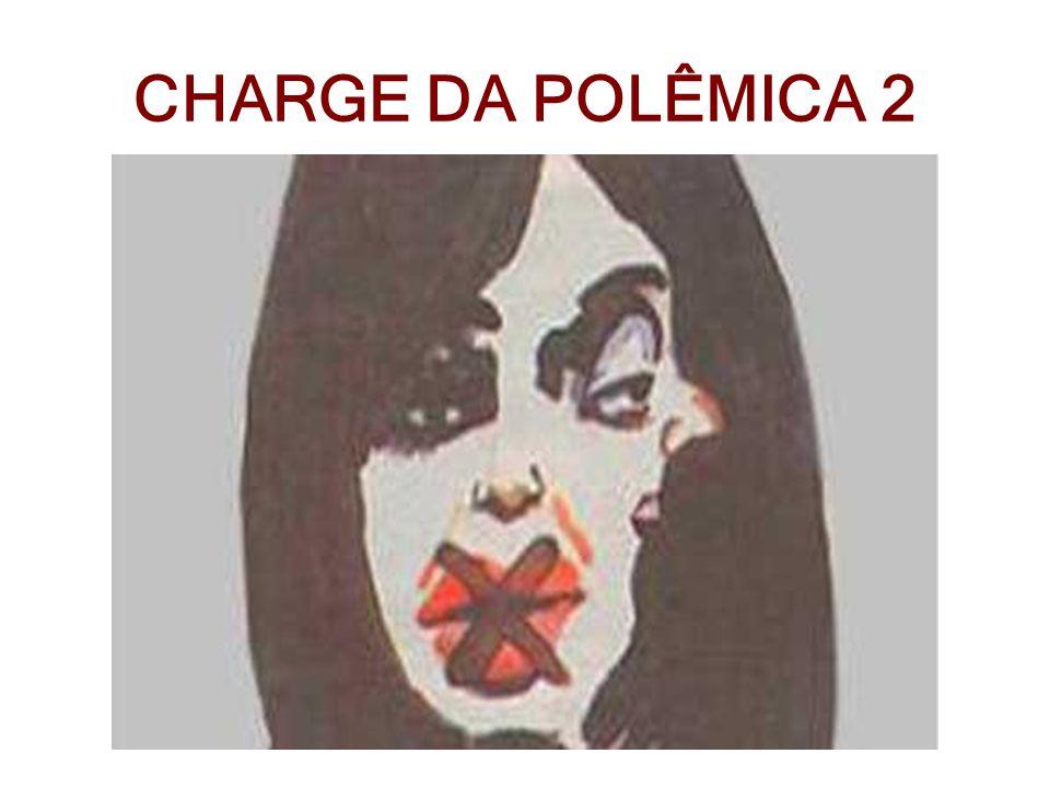 CHARGE DA POLÊMICA 2