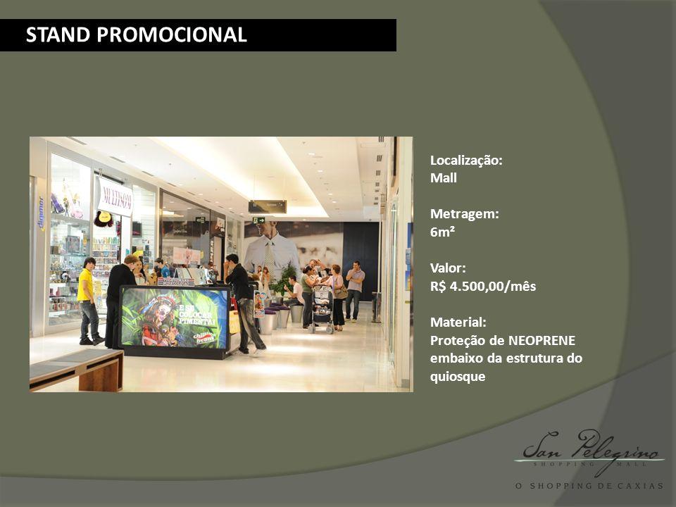 STAND PROMOCIONAL Localização: Mall Metragem: 6m² Valor: