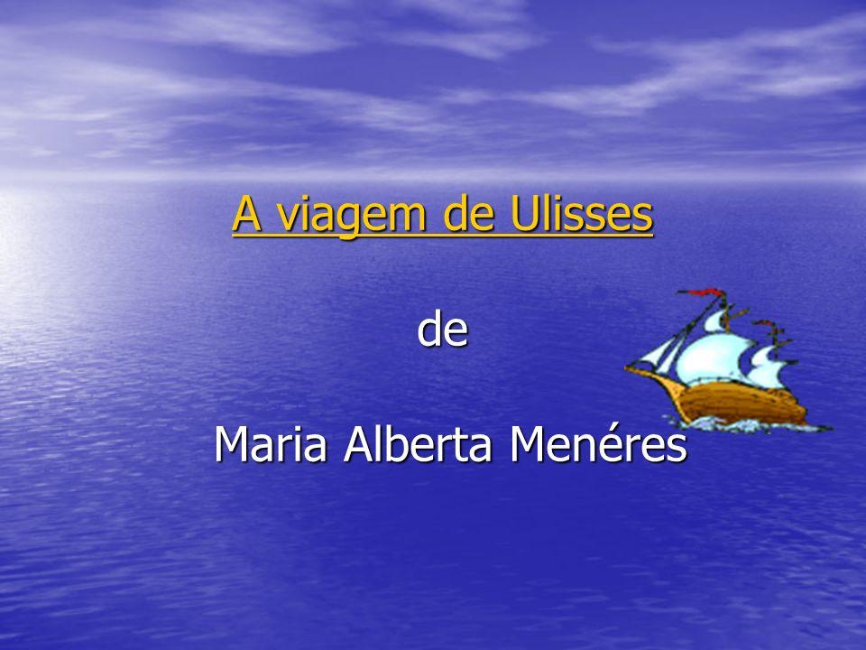 A viagem de Ulisses de Maria Alberta Menéres