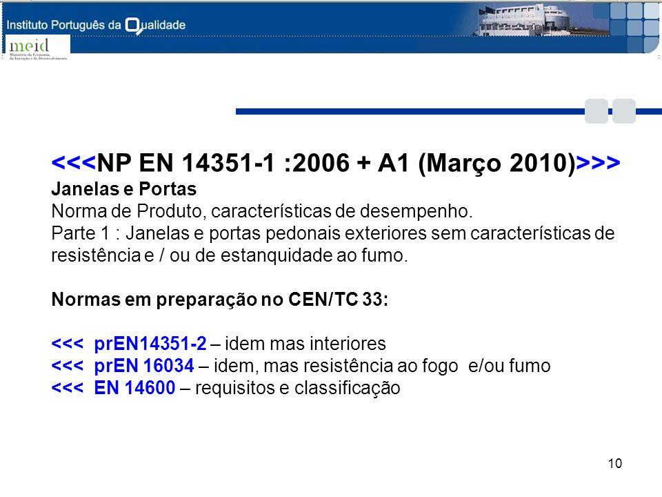 <<<NP EN 14351-1 :2006 + A1 (Março 2010)>>>