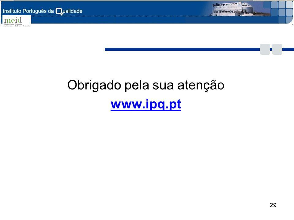 Obrigado pela sua atenção www.ipq.pt