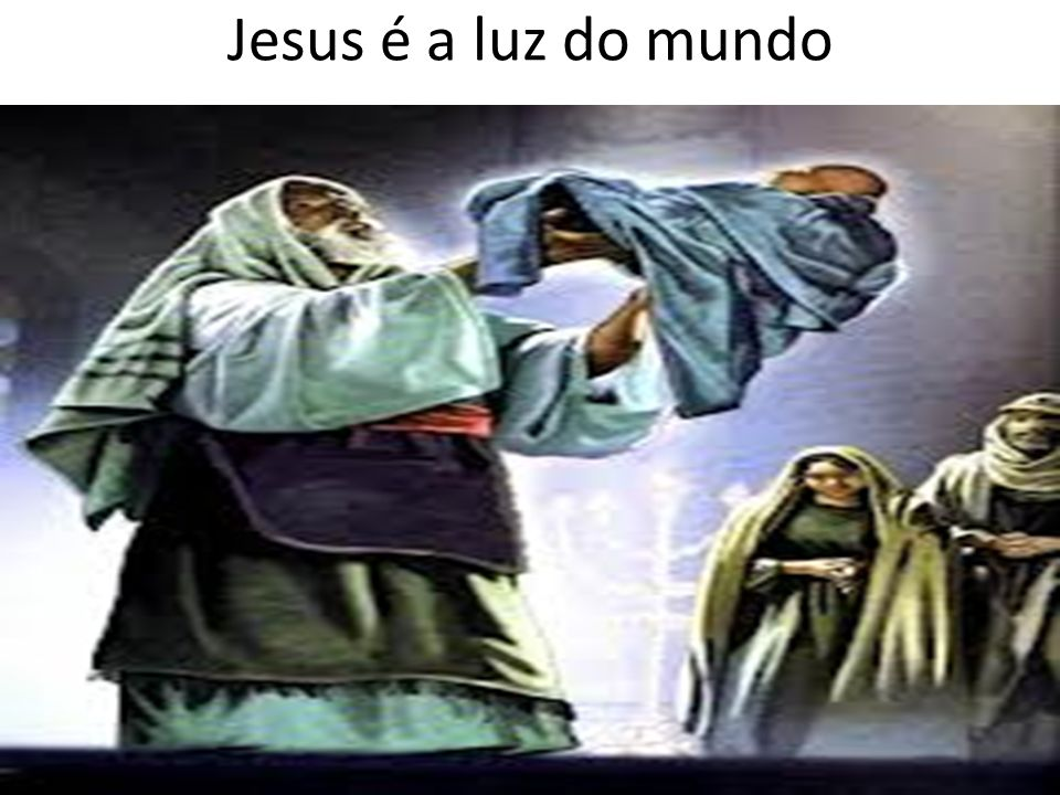 Jesus é a luz do mundo