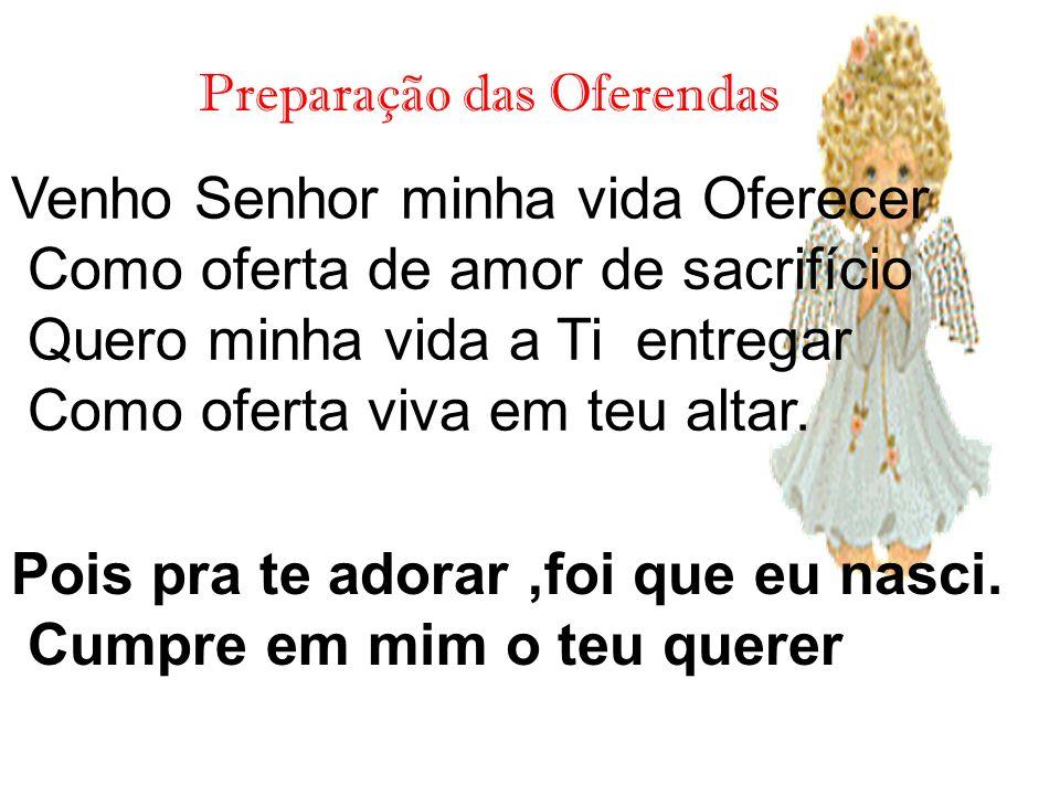 Venho Senhor minha vida Oferecer Como oferta de amor de sacrifício