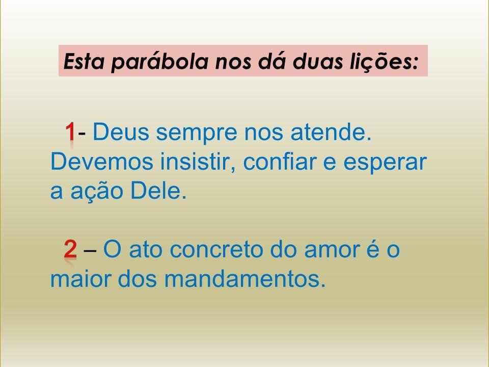 2 – O ato concreto do amor é o maior dos mandamentos.