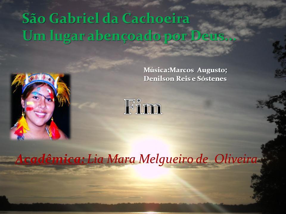 Fim São Gabriel da Cachoeira Um lugar abençoado por Deus...