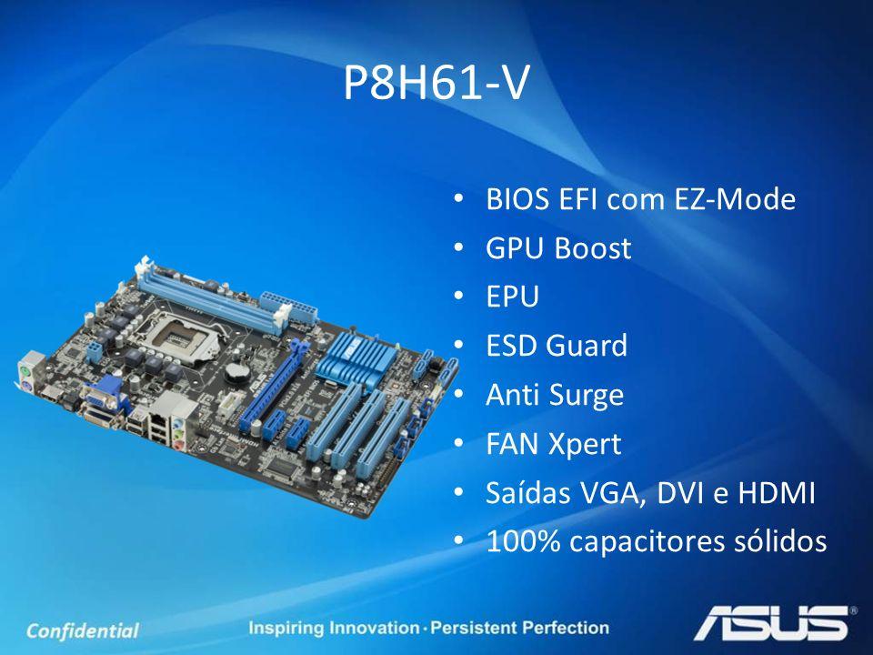 P8H61-V BIOS EFI com EZ-Mode GPU Boost EPU ESD Guard Anti Surge